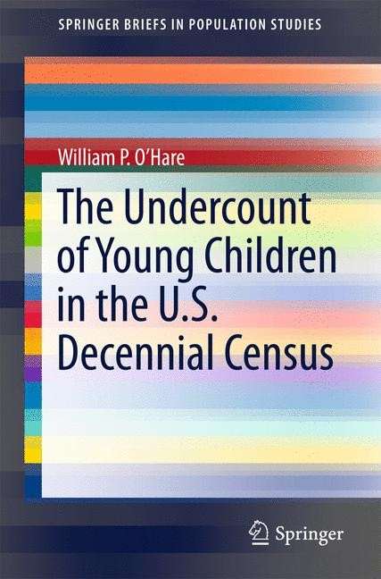 The Undercount of Young Children in the U.S. Decennial Census | O'Hare | 2015, 2015 | Buch (Cover)