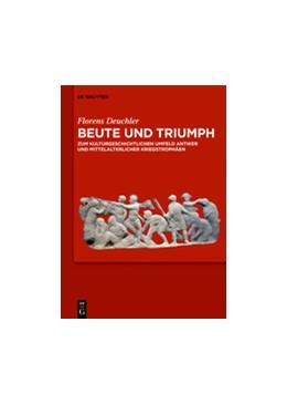Abbildung von Deuchler | Beute und Triumph | 2015 | Zum kulturgeschichtlichen Umfe...