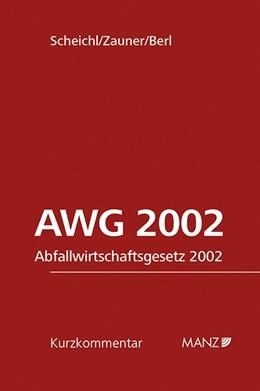 Abbildung von Scheichl / Zauner / Berl | AWG 2002 | 2015 | Abfallwirtschaftsgesetz 2002
