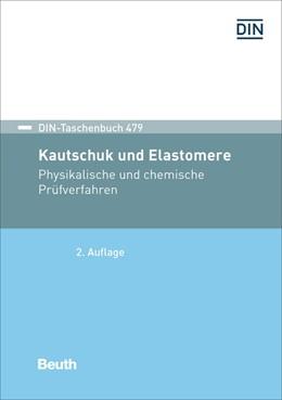 Abbildung von DIN e.V.   Kautschuk und Elastomere   2. Auflage   2017   Physikalische und chemische Pr...   479
