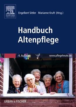 Abbildung von Sittler / Kruft (Hrsg.) | Handbuch Altenpflege | 4. Auflage | 2015 | beck-shop.de