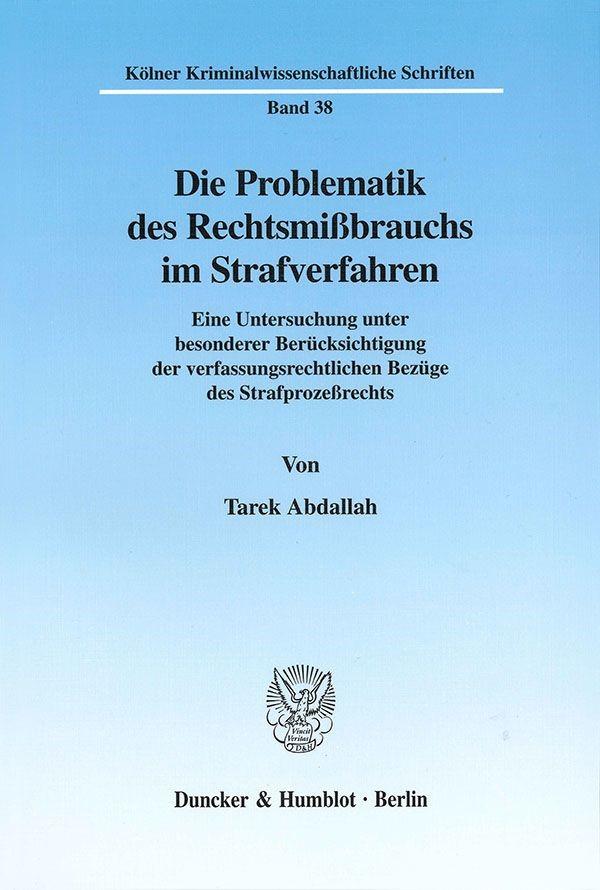 Die Problematik des Rechtsmißbrauchs im Strafverfahren. | Abdallah, 2002 | Buch (Cover)