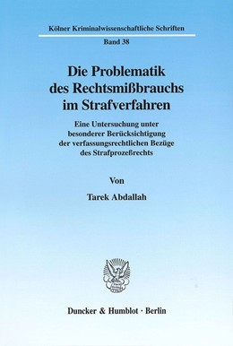 Abbildung von Abdallah | Die Problematik des Rechtsmißbrauchs im Strafverfahren. | 2002 | Eine Untersuchung unter besond... | 38