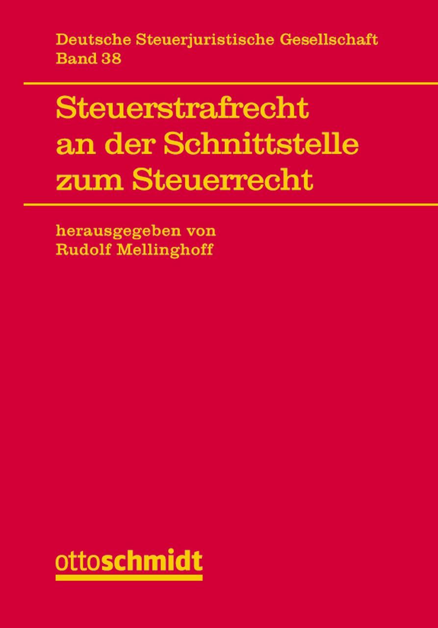 Abbildung von Mellinghoff | Steuerstrafrecht an der Schnittstelle zum Steuerrecht | 2015