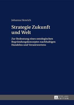 Abbildung von Henrich | Strategie Zukunft und Welt | 2015 | Zur Bedeutung eines ontologisc...