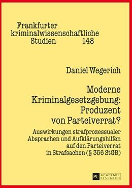 Abbildung von Wegerich | Moderne Kriminalgesetzgebung: Produzent von Parteiverrat? | 2015 | Auswirkungen strafprozessualer... | 148
