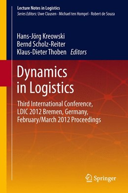 Abbildung von Kreowski / Scholz-Reiter / Thoben | Dynamics in Logistics | 2013 | 2015 | Third International Conference...