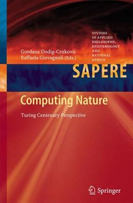 Abbildung von Dodig-Crnkovic / Giovagnoli | Computing Nature | 2013 | 2015 | Turing Centenary Perspective | 7