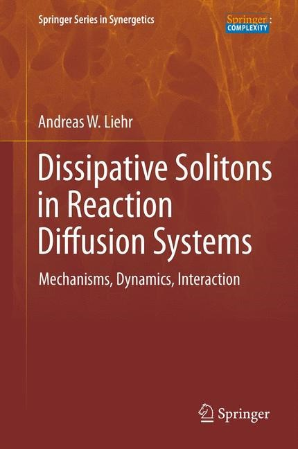Dissipative Solitons in Reaction Diffusion Systems | Liehr | 2013, 2015 | Buch (Cover)
