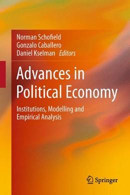 Abbildung von Schofield / Caballero / Kselman | Advances in Political Economy | 2013 | 2015 | Institutions, Modelling and Em...