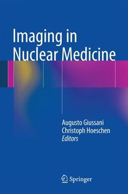 Abbildung von Giussani / Hoeschen | Imaging in Nuclear Medicine | 2013 | 2015