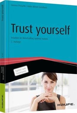 Abbildung von Possehl / Meyer-Grashorn | Trust yourself | 2. Auflage | 2015 | Intuition im Berufsalltag opti...