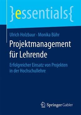 Abbildung von Holzbaur / Bühr | Projektmanagement für Lehrende | 2015 | 2015 | Erfolgreicher Einsatz von Proj...