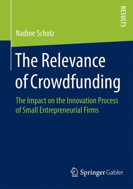 Abbildung von Scholz | The Relevance of Crowdfunding | 2015 | 2015 | The Impact on the Innovation P...