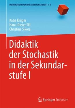 Abbildung von Krüger / Sill | Didaktik der Stochastik in der Sekundarstufe I | 1. Auflage | 2015 | beck-shop.de