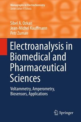 Abbildung von Ozkan / Kauffmann | Electroanalysis in Biomedical and Pharmaceutical Sciences | 1. Auflage | 2015 | beck-shop.de