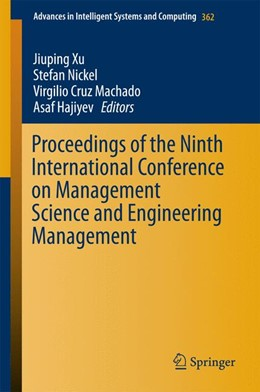 Abbildung von Xu / Nickel / Machado / Hajiyev   Proceedings of the Ninth International Conference on Management Science and Engineering Management   2015   2015   362