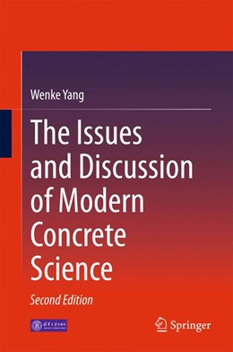 Abbildung von Yang   The Issues and Discussion of Modern Concrete Science   2nd ed. 2015   2015