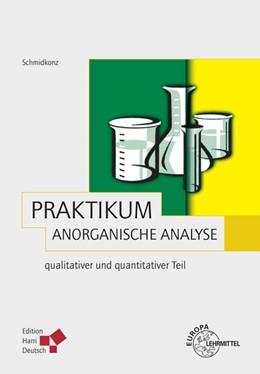 Abbildung von Schmidkonz   Praktikum Anorganische Analyse   3. Auflage   2015   qualitativer und quantitativer...