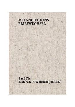 Abbildung von Melanchthon / Mundhenk   Melanchthons Briefwechsel / Band T 16: Texte 4530-4790 (Januar–Juni 1547)   1. Auflage   2015   beck-shop.de