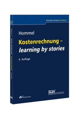 Abbildung von Hommel   Kostenrechnung - learning by stories   4., aktualisierte Auflage 2015   2015