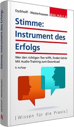Abbildung von Dyckhoff / Westerhausen | Stimme: Instrument des Erfolgs | 9. Auflage | 2015 | Vom Stimmtraining zum Stimm-En...