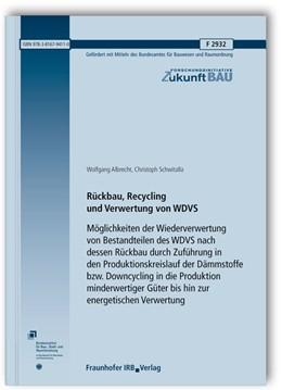 Abbildung von Albrecht / Schwitalla   Rückbau, Recycling und Verwertung von WDVS. Möglichkeiten der Wiederverwertung von Bestandteilen des WDVS nach dessen Rückbau durch Zuführung in den Produktionskreislauf der Dämmstoffe bzw. Downcycling in die Produktion minderwertiger Güter bis hin zur energetischen Verwertung.   1. Auflage   2015   F 2932   beck-shop.de