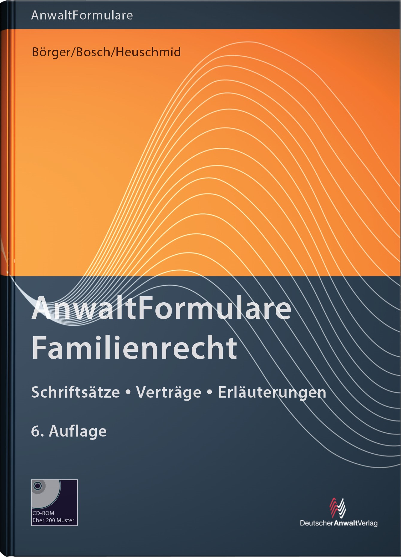 AnwaltFormulare Familienrecht | Börger / Bosch / Heuschmid | 6. Auflage, 2015 (Cover)
