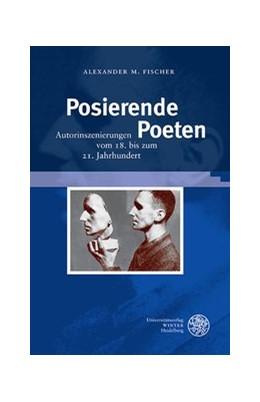 Abbildung von Fischer | Posierende Poeten | 2016 | Autorinszenierungen vom 18. bi... | 80