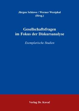 Abbildung von Westphal / Schiewe   Gesellschaftsfragen im Fokus der Diskursanalyse   2015   Exemplarische Studien   202