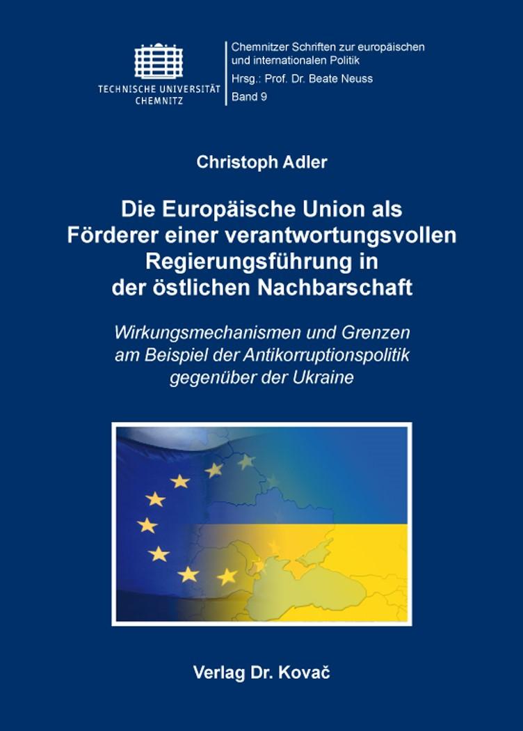 Die Europäische Union als Förderer einer verantwortungsvollen Regierungsführung in der östlichen Nachbarschaft | Adler, 2015 | Buch (Cover)