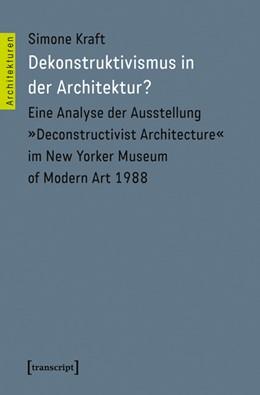 Abbildung von Kraft | Dekonstruktivismus in der Architektur? | 2015 | Eine Analyse der Ausstellung »... | 27