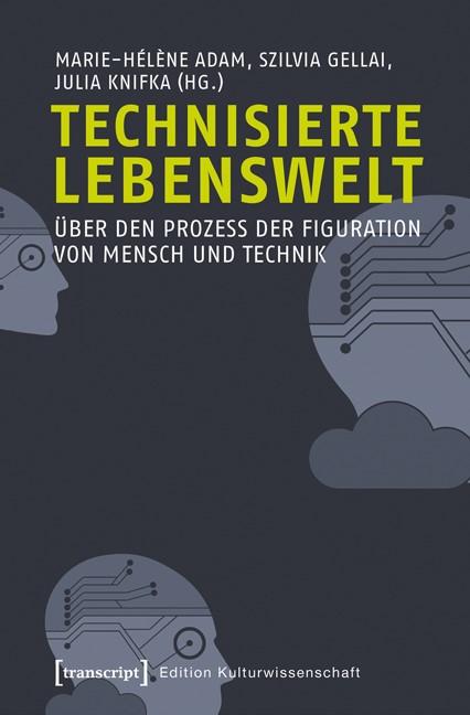 Technisierte Lebenswelt | Adam / Gellai / Knifka, 2016 | Buch (Cover)