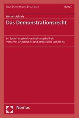 Abbildung von Ullrich | Das Demonstrationsrecht | 2015 | Im Spannungsfeld von Meinungsf...