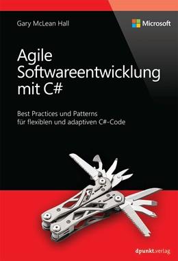 Abbildung von McLean Hall | Agile Softwareentwicklung mit C# | 2015 | Best Practices und Patterns fü...