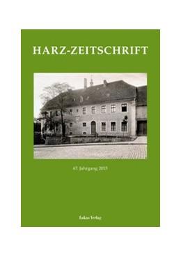 Abbildung von Harzverein für Geschichte und Altertumskunde e.V. | Harz-Zeitschrift | 1. Auflage | 2015 | beck-shop.de