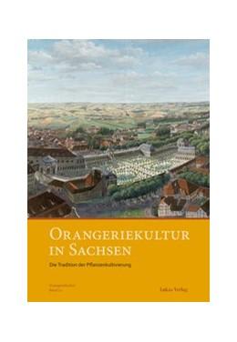 Abbildung von Orangeriekultur in Sachsen | 2015 | Die Tradition der Pflanzenkult... | 12