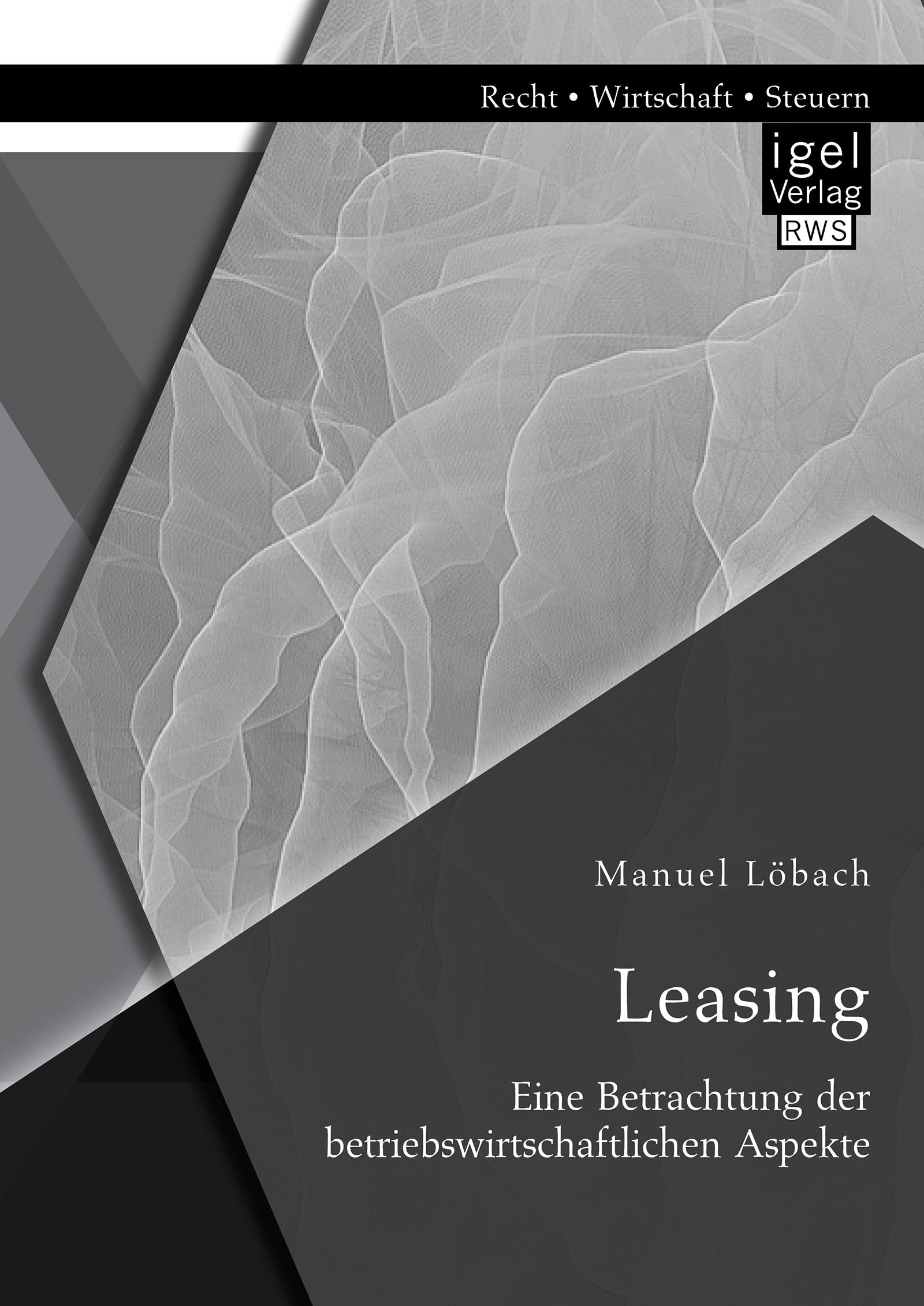 Abbildung von Löbach | Leasing: Eine Betrachtung der betriebswirtschaftlichen Aspekte | 2015