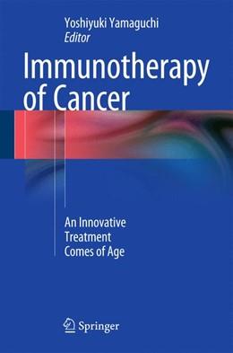 Abbildung von Yamaguchi | Immunotherapy of Cancer | 1st ed. 2016 | 2016 | An Innovative Treatment Comes ...