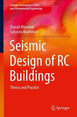 Abbildung von Manohar / Madhekar | Seismic Design of RC Buildings | 1st ed. 2015 | 2015 | Theory and Practice