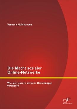 Abbildung von Mühlhausen | Die Macht sozialer Online-Netzwerke: Wie sich unsere sozialen Beziehungen verändern | Erstauflage | 2015