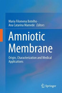 Abbildung von Mamede / Botelho | Amniotic Membrane | 1st ed. 2015 | 2015 | Origin, Characterization and M...