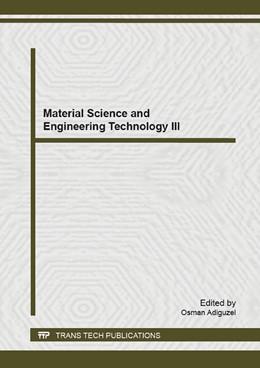Abbildung von Adiguzel | Material Science and Engineering Technology III | 2015 | Selected, peer reviewed papers... | Volume 1101