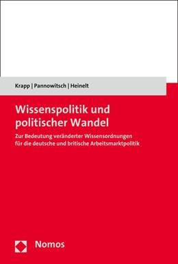 Abbildung von Krapp / Pannowitsch | Wissenspolitik und politischer Wandel | 1. Auflage | 2015 | beck-shop.de
