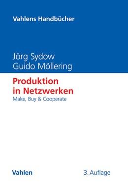 Abbildung von Sydow / Möllering | Produktion in Netzwerken | 3., aktualisierte und überarbeitete Auflage | 2015