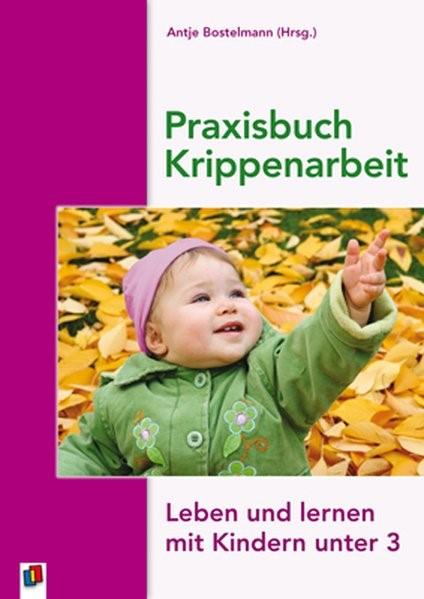 Praxisbuch Krippenarbeit   Bostelmann, 2008   Buch (Cover)