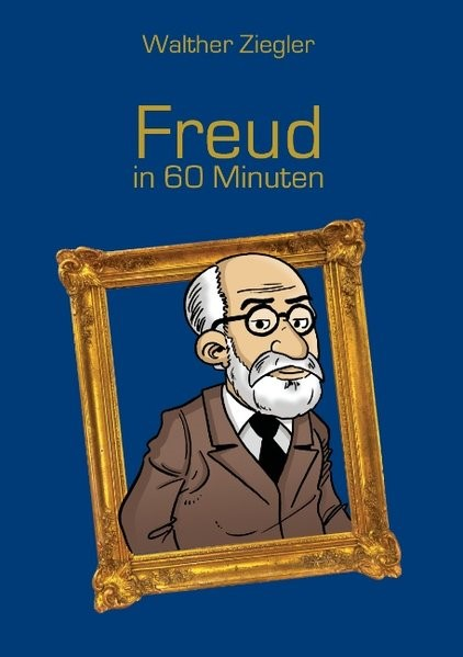 Freud in 60 Minuten   Ziegler   2. Auflage., 2015   Buch (Cover)