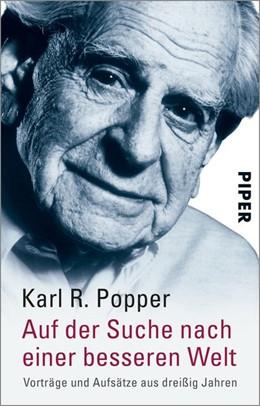 Abbildung von Popper | Auf der Suche nach einer besseren Welt | | Vorträge und Aufsätze aus drei...