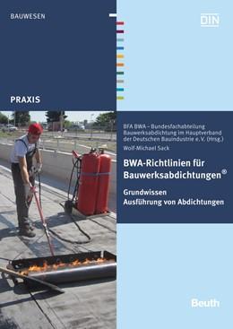 Abbildung von Sack | BWA-Richtlinien für Bauwerksabdichtungen | 1. Auflage | 2016 | beck-shop.de