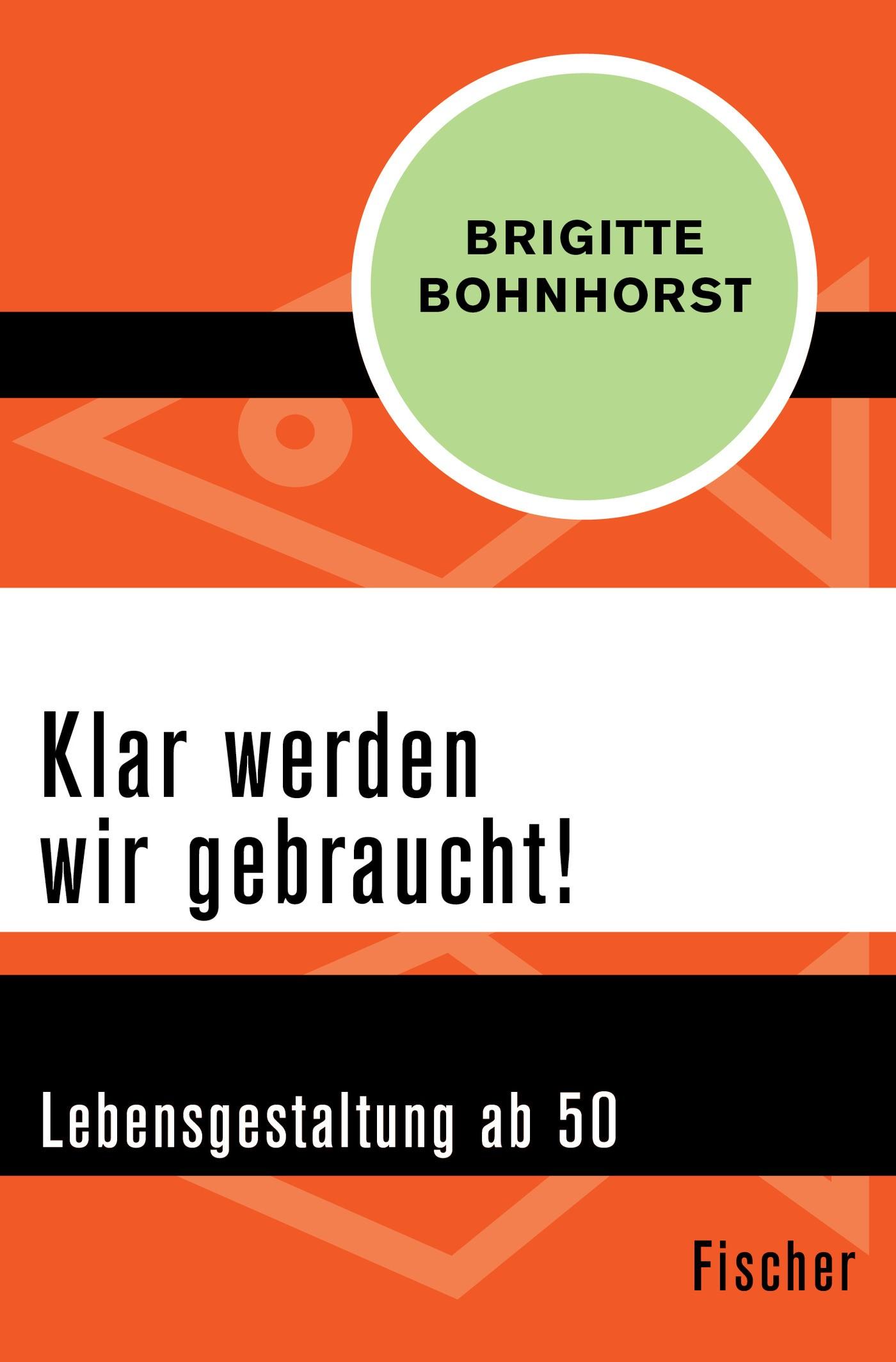 Abbildung von Bohnhorst   Klar werden wir gebraucht!   1. Auflage   2015